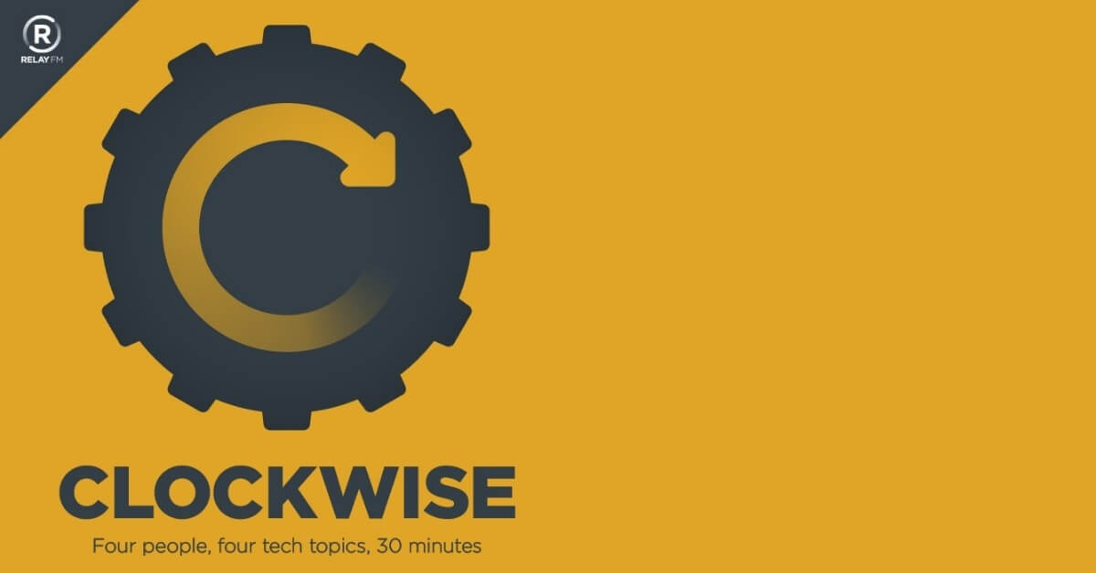 Clockwise a tech podcast